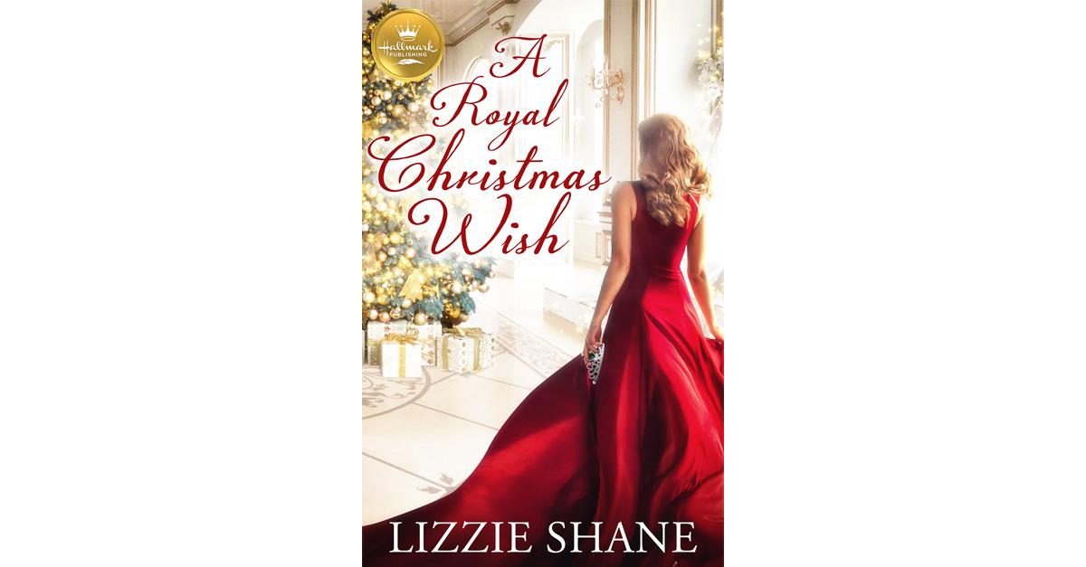 A Royal Christmas Ball.A Royal Christmas Wish Hallmark Publishing Hallmark Channel